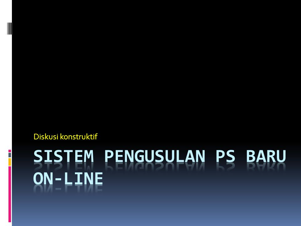 SISTEM pengusulan ps BARU ON-LINE