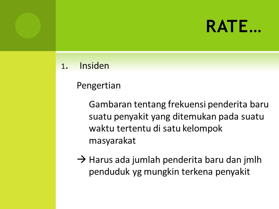 RATE… 1. Insiden. Pengertian.