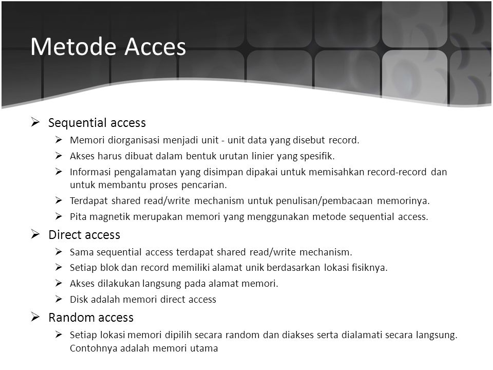 Metode Acces Sequential access Direct access Random access