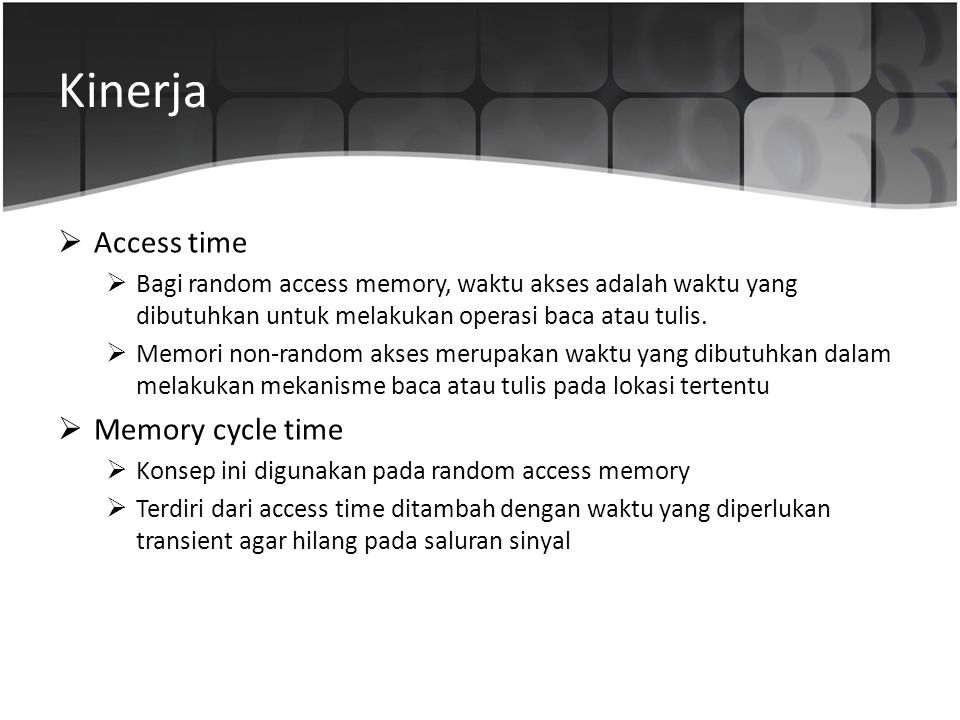 Kinerja Access time Memory cycle time