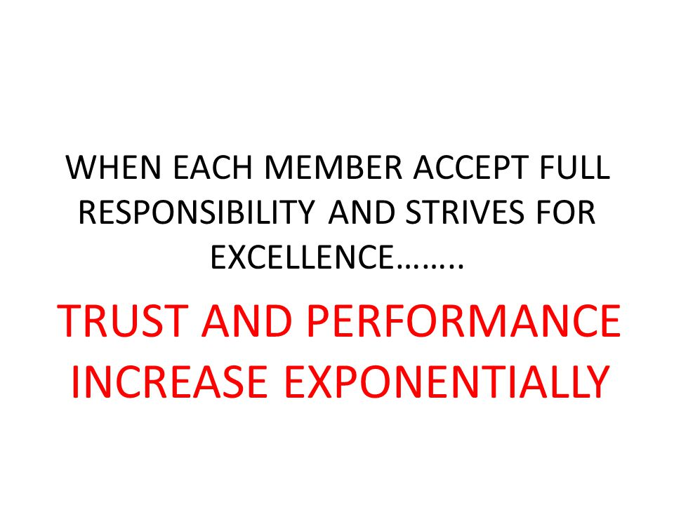 TRUST AND PERFORMANCE INCREASE EXPONENTIALLY