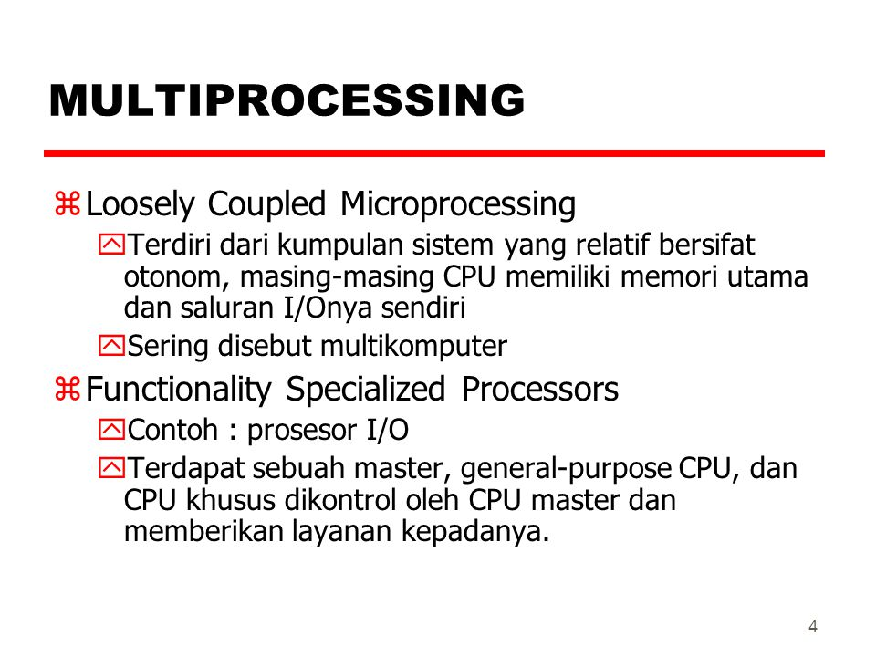 MULTIPROCESSING Loosely Coupled Microprocessing