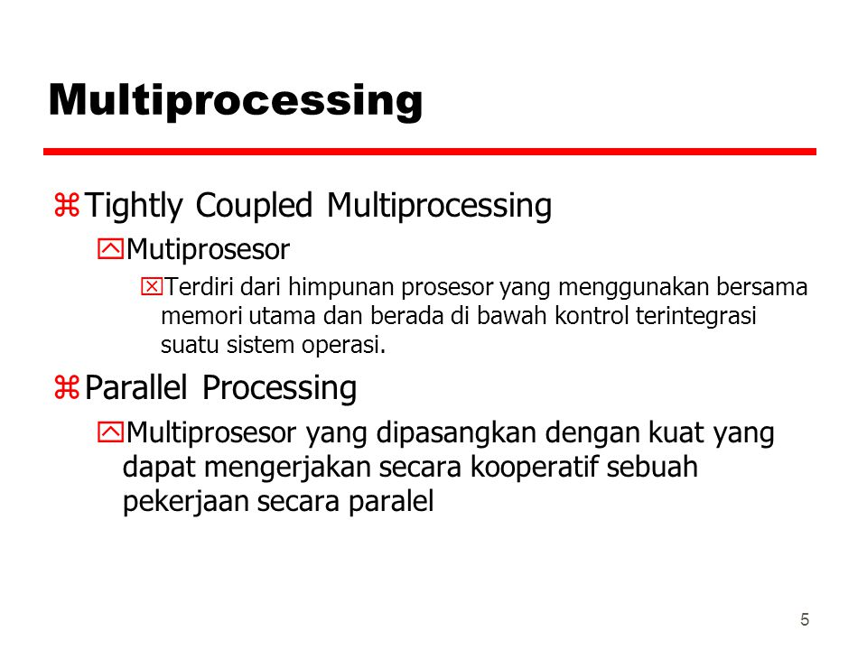 Multiprocessing Tightly Coupled Multiprocessing Parallel Processing