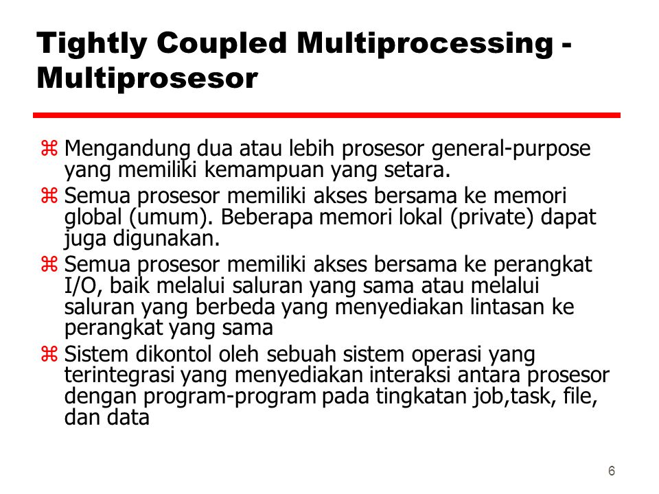 Tightly Coupled Multiprocessing - Multiprosesor