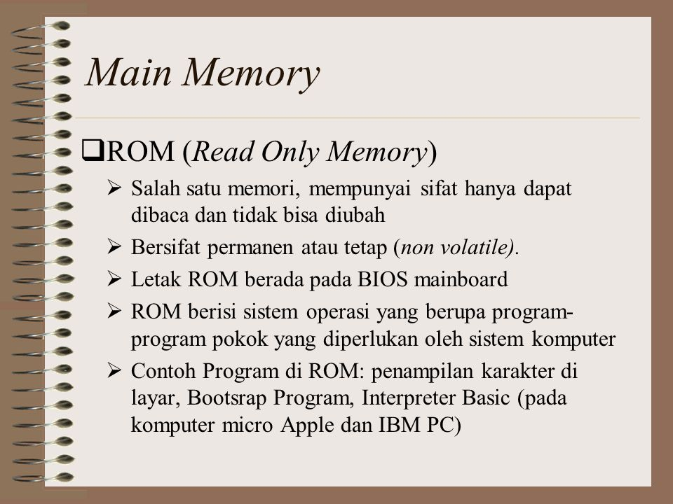 Main Memory ROM (Read Only Memory)