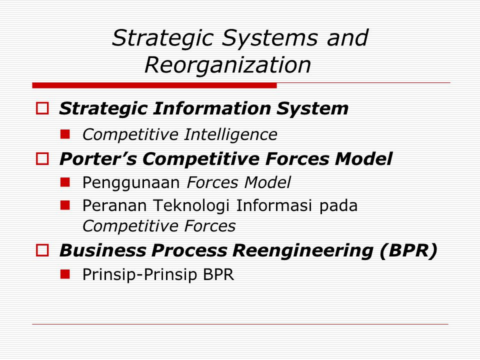 Strategic Systems and Reorganization