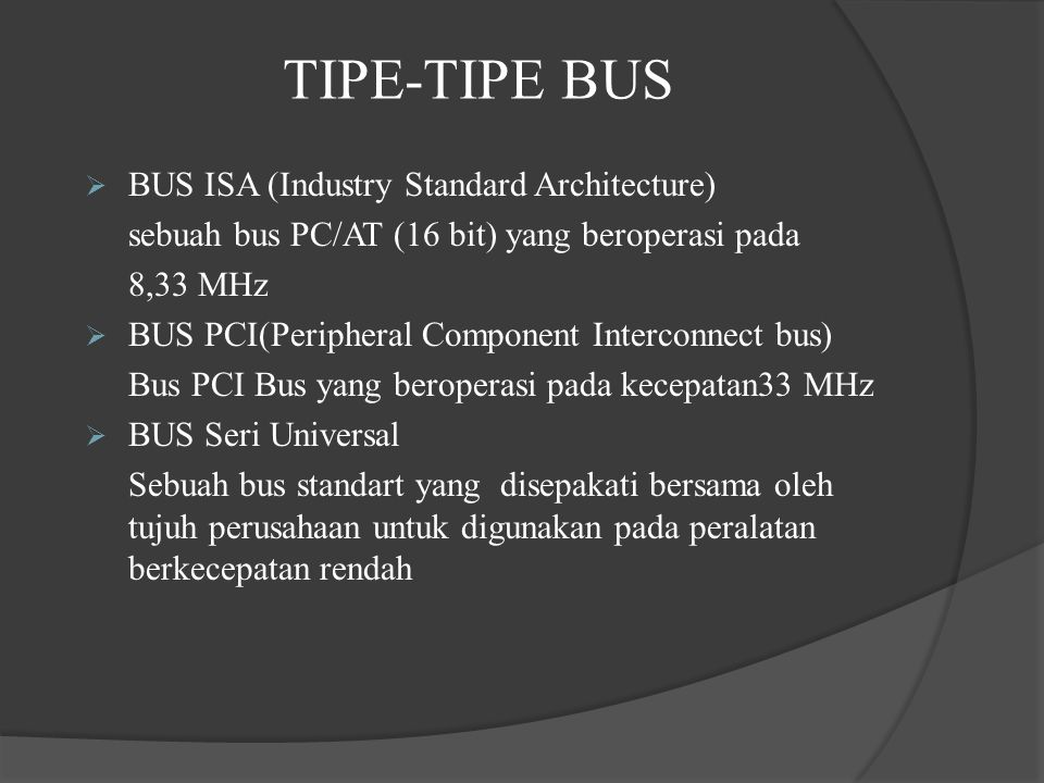 TIPE-TIPE BUS BUS ISA (Industry Standard Architecture)
