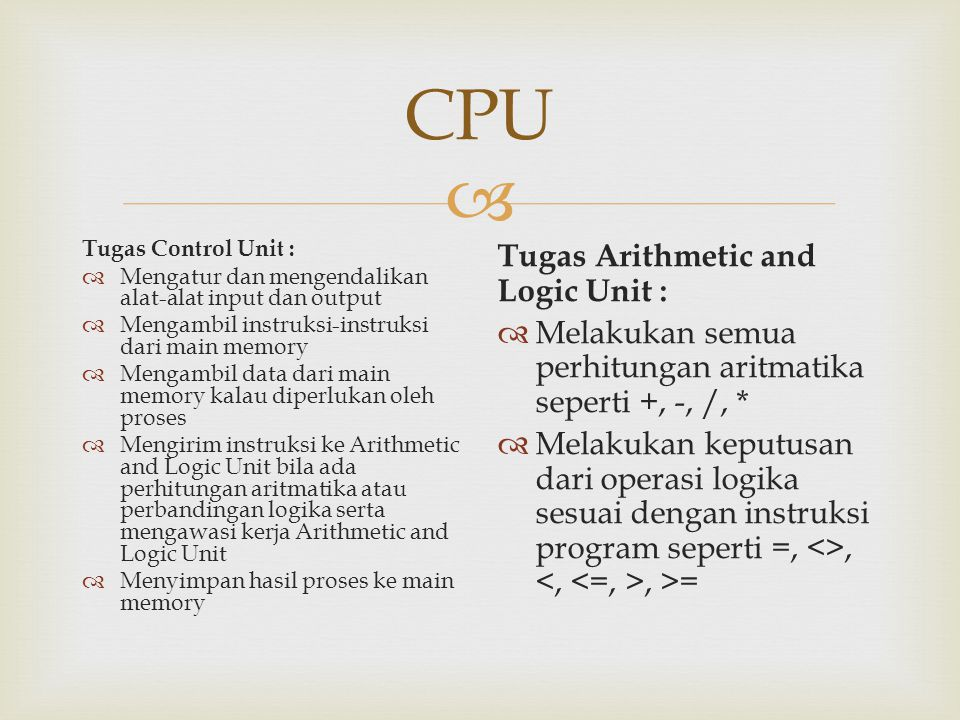 CPU Tugas Arithmetic and Logic Unit :