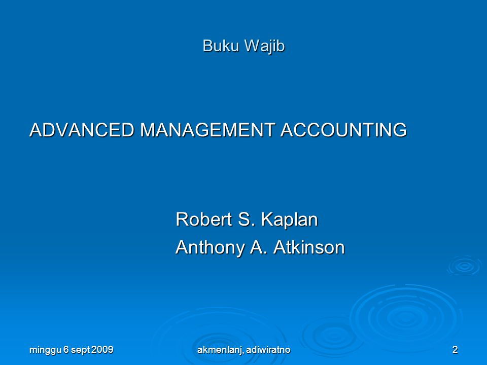 Robert S. Kaplan ADVANCED MANAGEMENT ACCOUNTING Anthony A. Atkinson