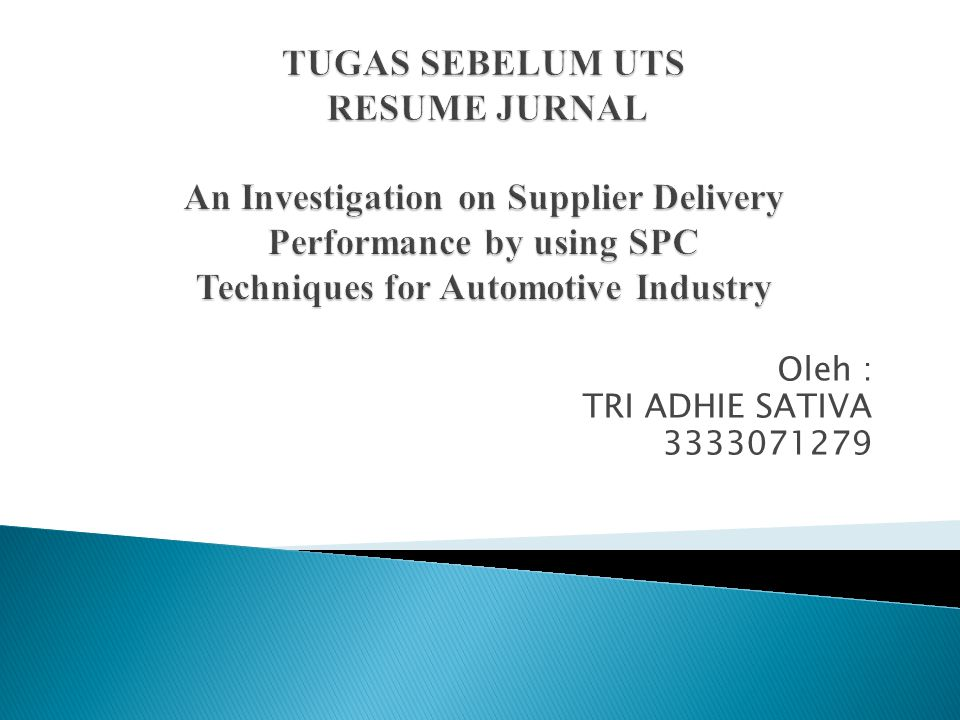 TUGAS SEBELUM UTS RESUME JURNAL An Investigation on Supplier Delivery Performance by using SPC Techniques for Automotive Industry