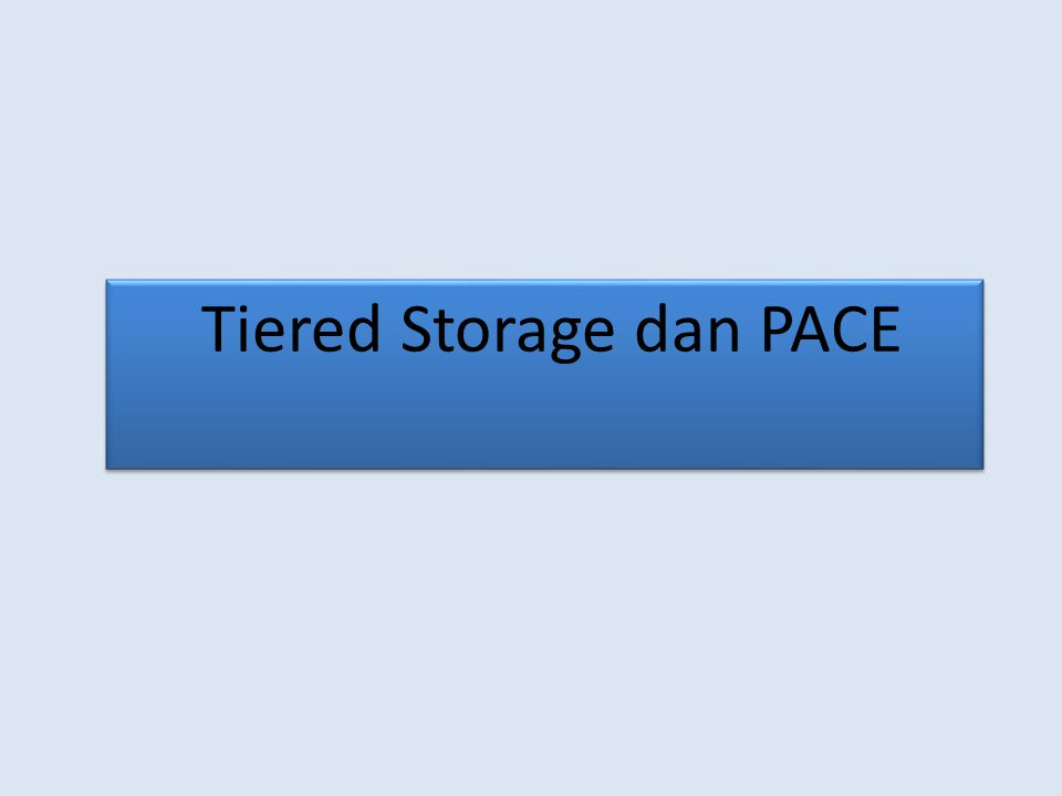Tiered Storage dan PACE