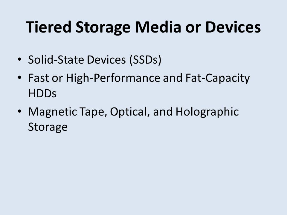 Tiered Storage Media or Devices