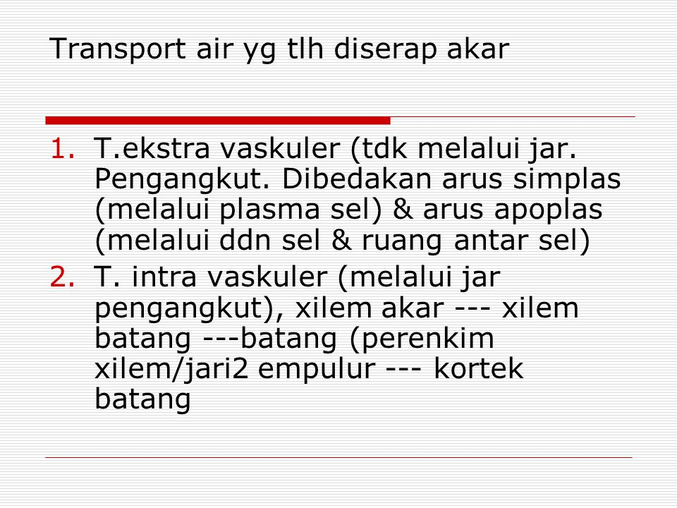 Transport air yg tlh diserap akar