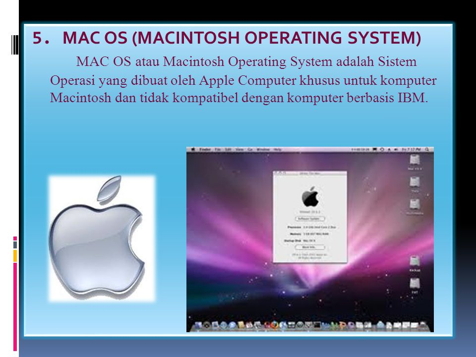 5. MAC OS (MACINTOSH OPERATING SYSTEM)