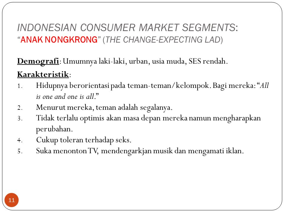 INDONESIAN CONSUMER MARKET SEGMENTS: ANAK NONGKRONG (THE CHANGE-EXPECTING LAD)