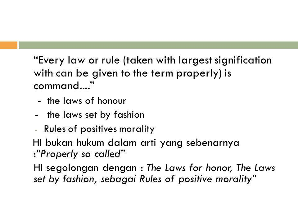 Every law or rule (taken with largest signification with can be given to the term properly) is command....