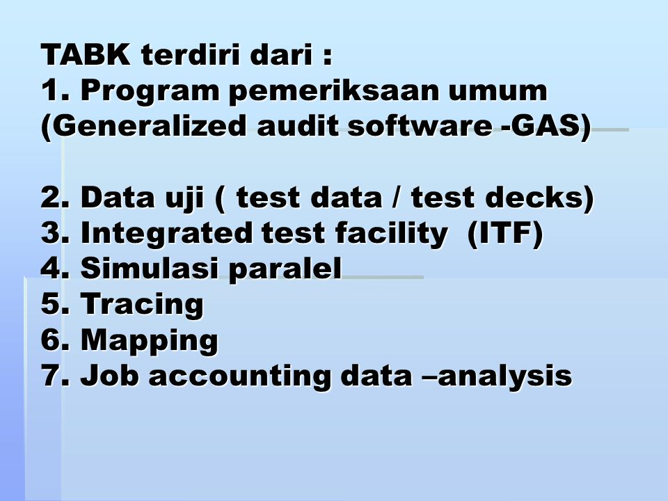 TABK terdiri dari : 1. Program pemeriksaan umum (Generalized audit software -GAS) 2.