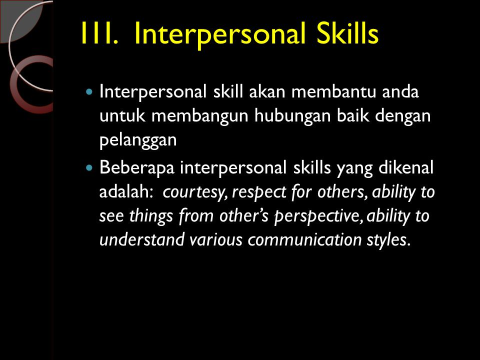 I1I. Interpersonal Skills