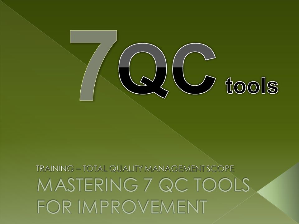 MASTERING 7 QC TOOLS FOR IMPROVEMENT