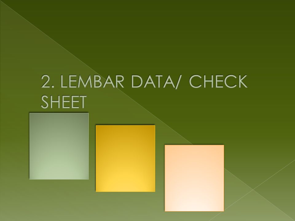 2. LEMBAR DATA/ CHECK SHEET
