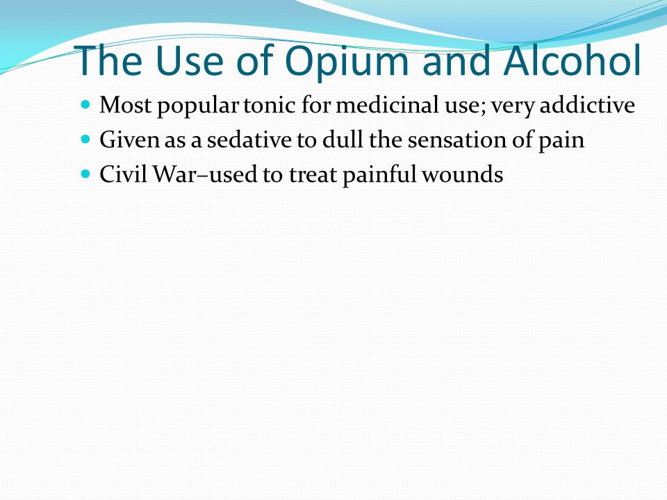 The Use of Opium and Alcohol