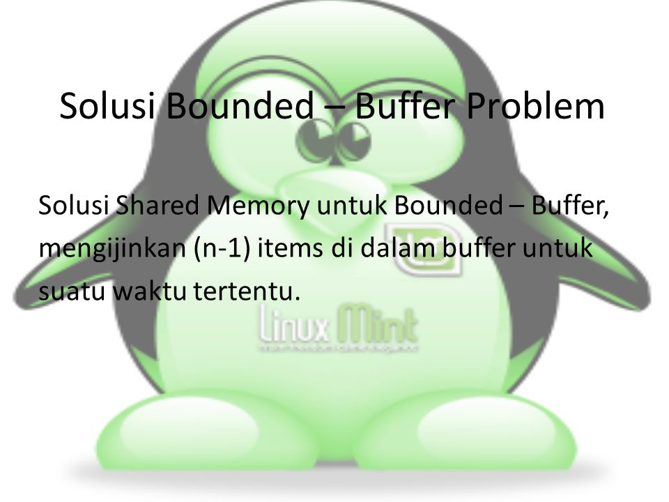 Solusi Bounded – Buffer Problem