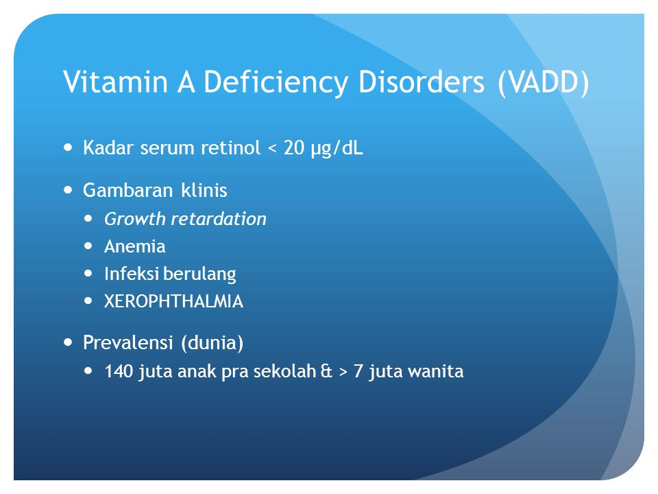 Vitamin A Deficiency Disorders (VADD)