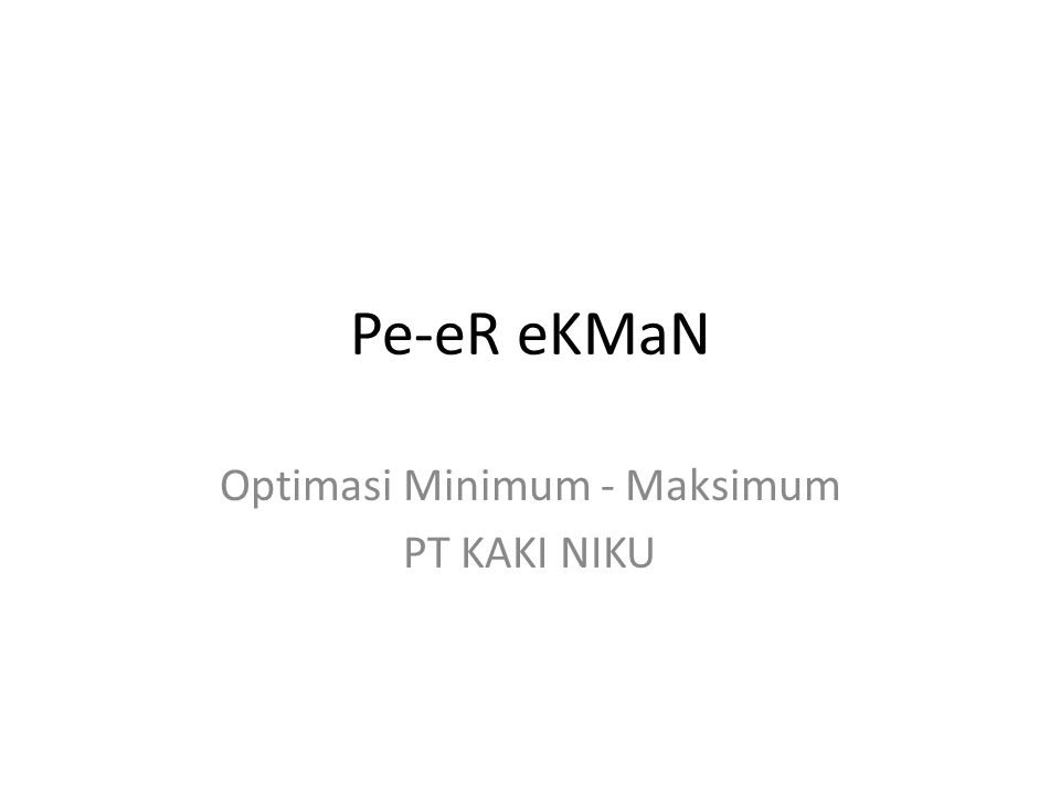 Optimasi Minimum - Maksimum PT KAKI NIKU