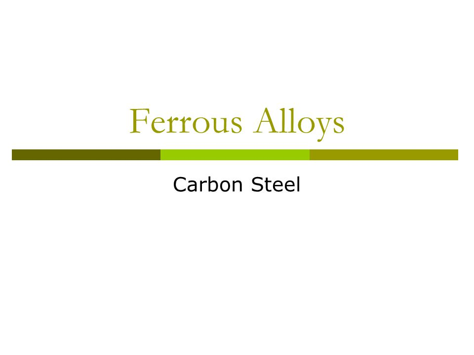 Ferrous Alloys Carbon Steel