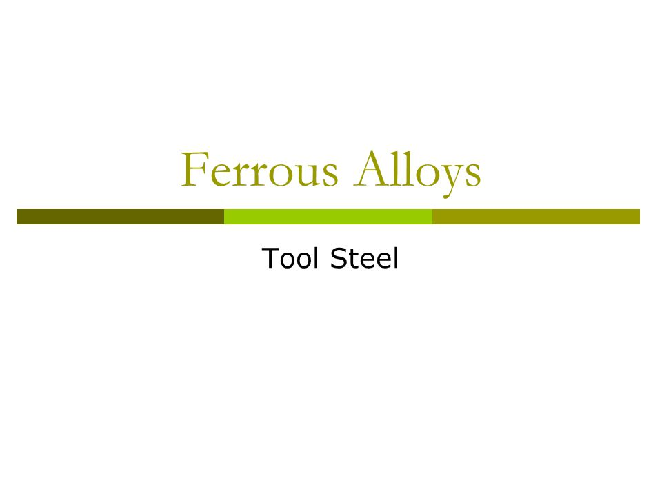 Ferrous Alloys Tool Steel