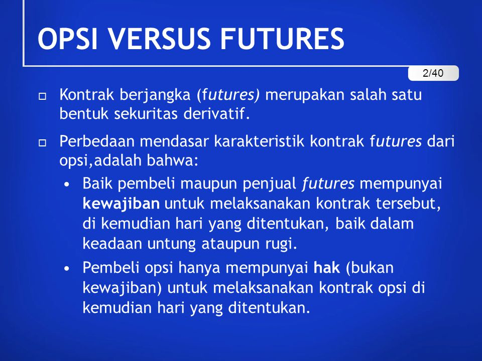 MATERI PERKULIAHAN ^^ LETS eat: Pasar Future and Pasar Option