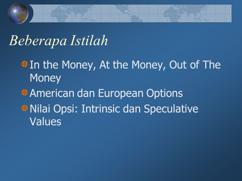 Beberapa Istilah In the Money, At the Money, Out of The Money