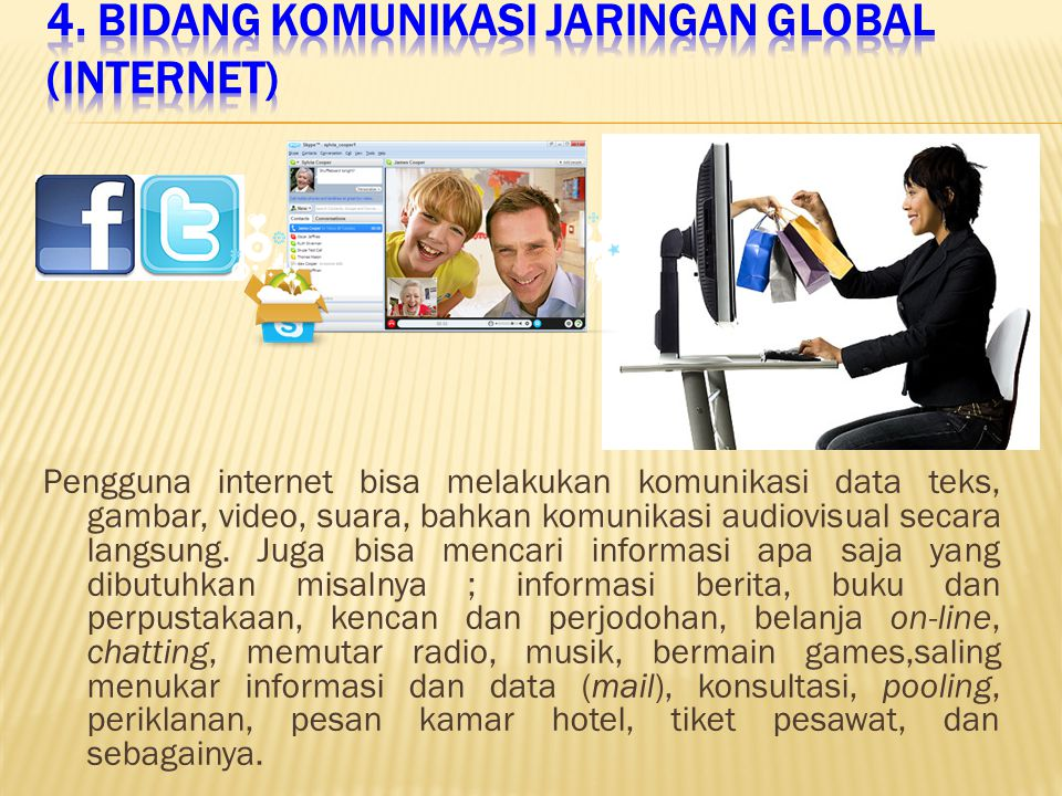 4. Bidang Komunikasi Jaringan Global (Internet)