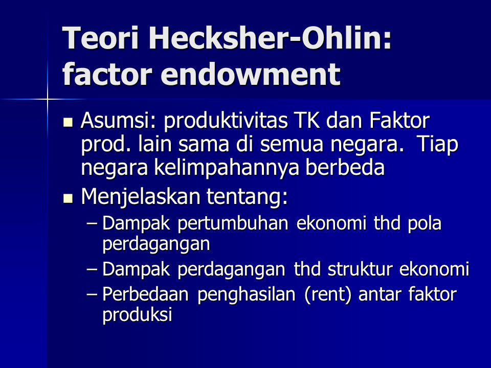 Teori Hecksher-Ohlin: factor endowment