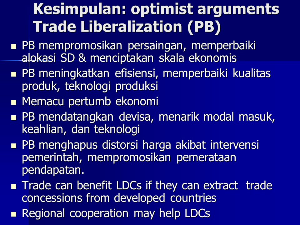 Kesimpulan: optimist arguments Trade Liberalization (PB)