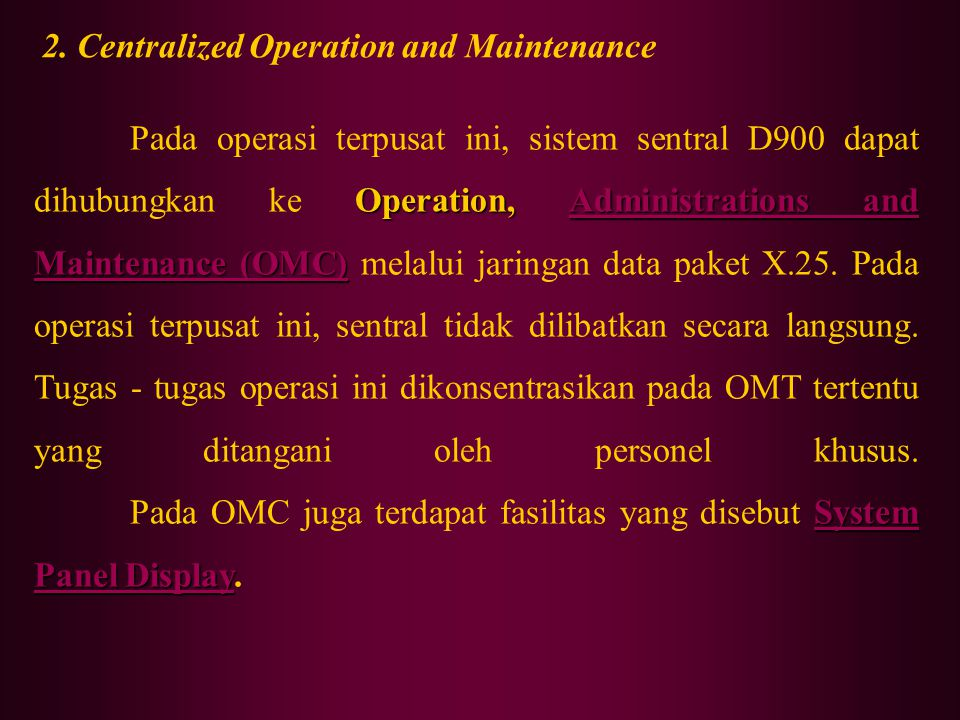 2. Centralized Operation and Maintenance