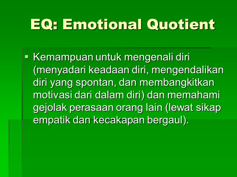EQ: Emotional Quotient