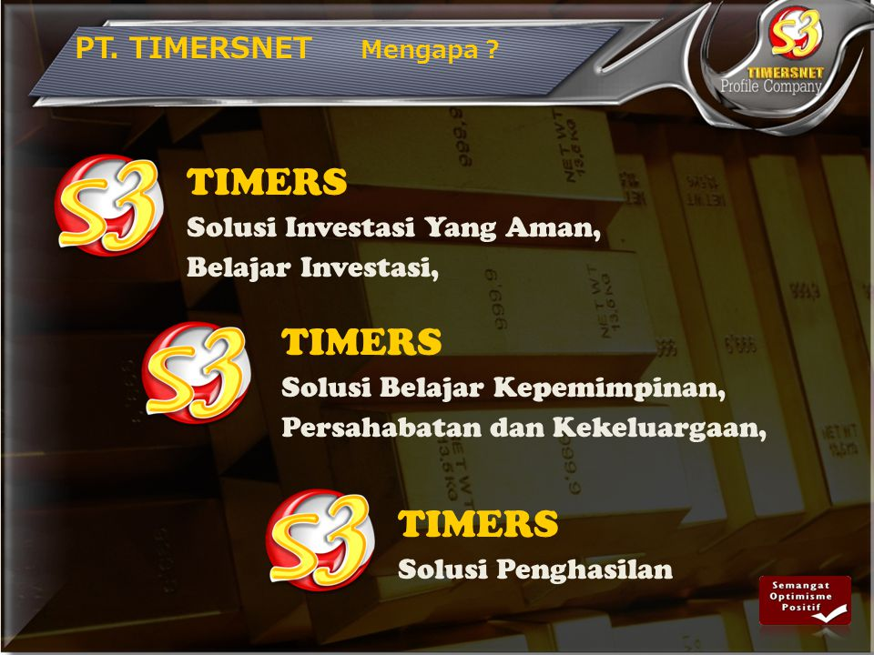 TIMERS TIMERS TIMERS PT. TIMERSNET Mengapa