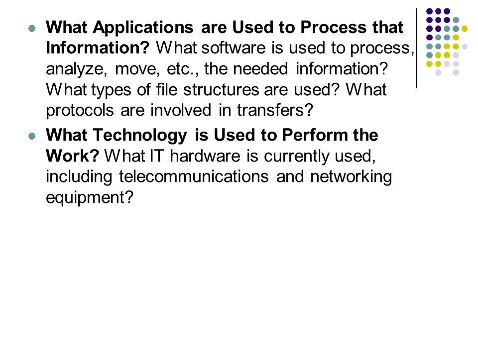 What Applications are Used to Process that Information