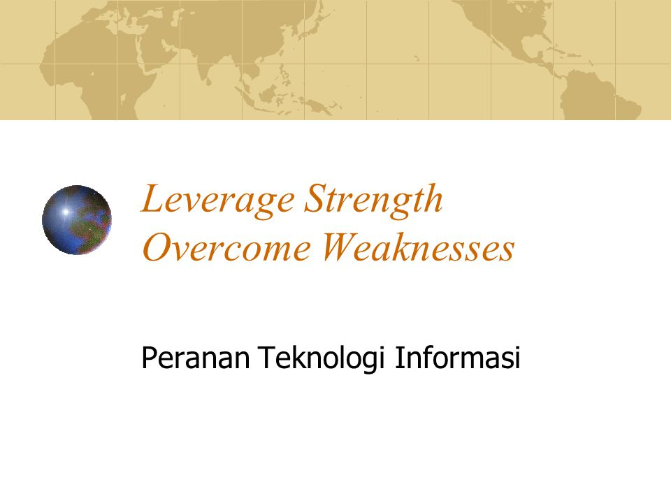 Leverage Strength Overcome Weaknesses