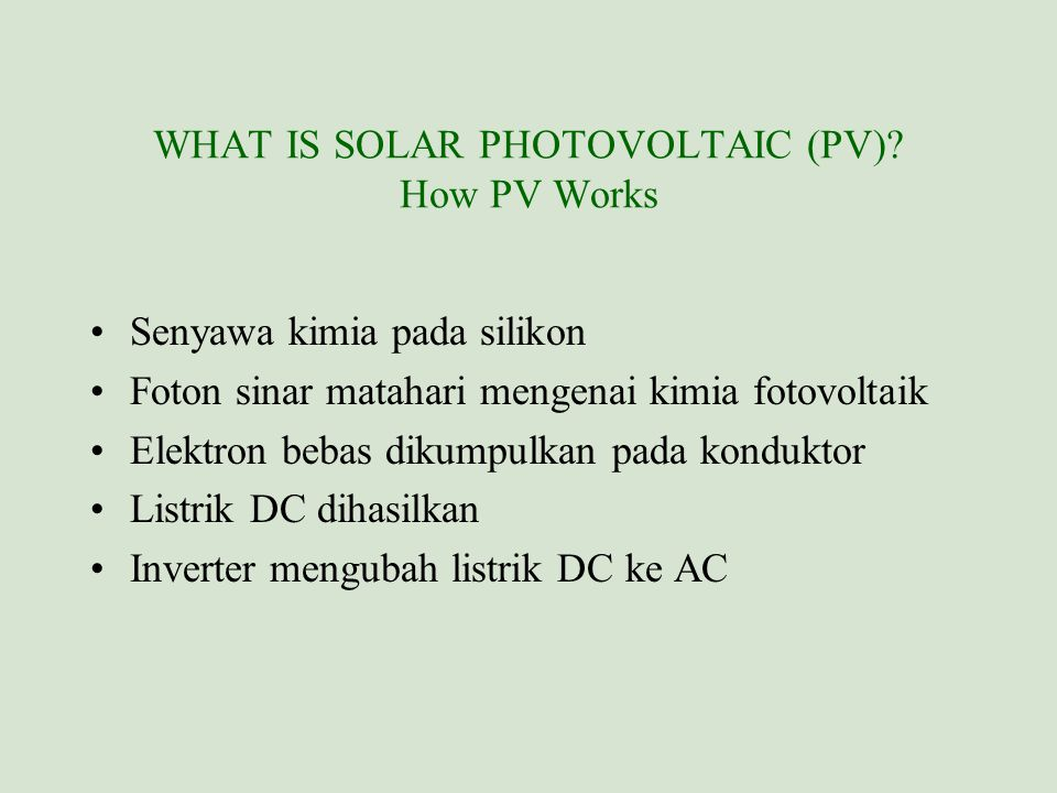 WHAT IS SOLAR PHOTOVOLTAIC (PV) How PV Works