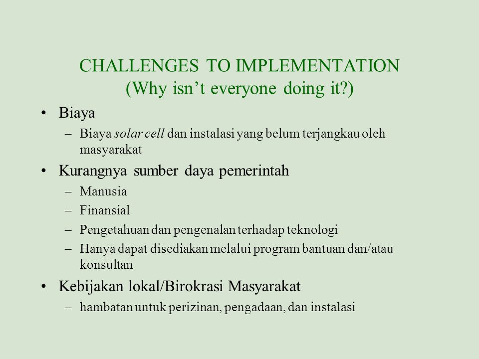 CHALLENGES TO IMPLEMENTATION (Why isn't everyone doing it )