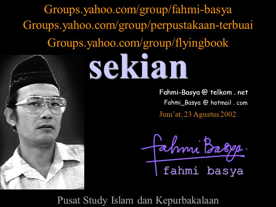 sekian Groups.yahoo.com/group/fahmi-basya
