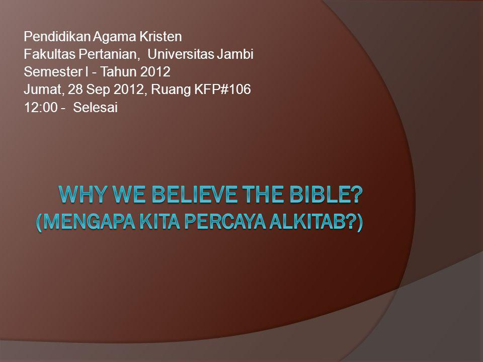 Why we believe the bible (mengapa kita percaya alkitab )