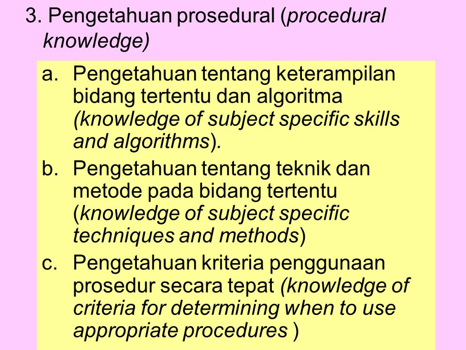 3. Pengetahuan prosedural (procedural knowledge)