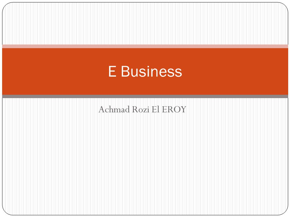 E Business Achmad Rozi El EROY