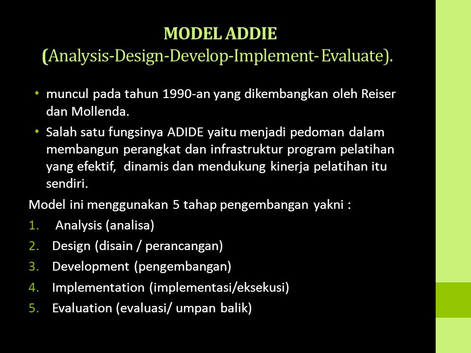 MODEL ADDIE (Analysis-Design-Develop-Implement- Evaluate).