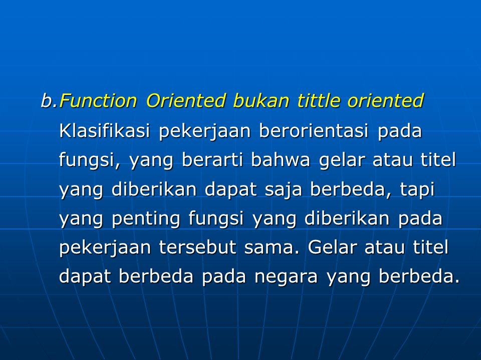 Function Oriented bukan tittle oriented