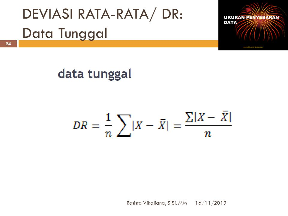 DEVIASI RATA-RATA/ DR: Data Tunggal