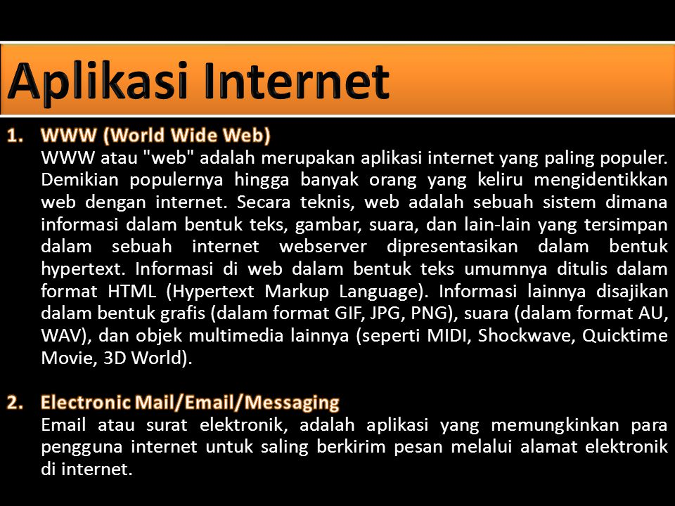 Aplikasi Internet 1. WWW (World Wide Web)